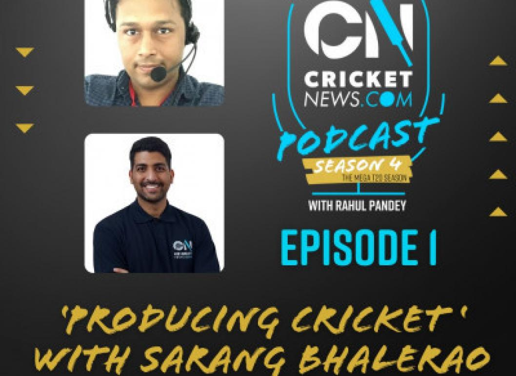 S04EP01: 'Producing Cricket' with Sarang Bhalerao