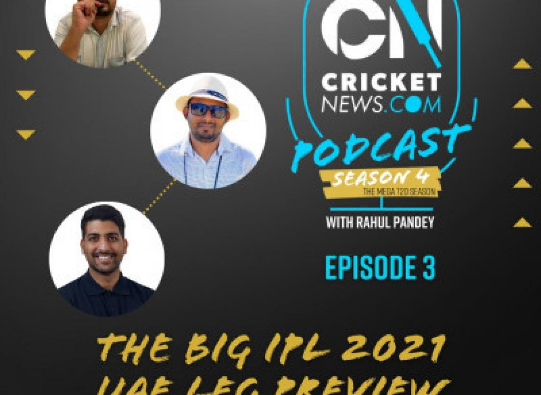 S4 E3: The Big IPL 2021 UAE-Leg Preview