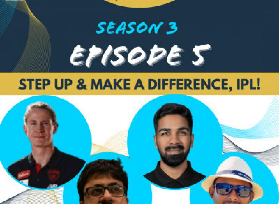 S3 E5: IPL 2021 can continue by taking on more responsibility